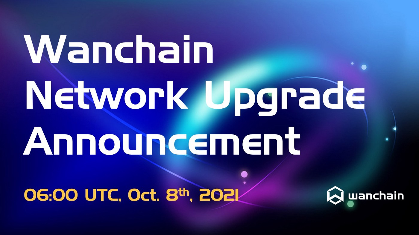 1*UsYSaGhiBKcTG2S2Y7Oa0g Wanchain network upgrade coming on October 8th!